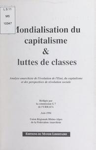 Commission G7 de l'Union régio - Mondialisation du capitalisme et luttes de classes - Analyse anarchiste de l'évolution de l'État, du capitalisme et des perspectives de révolution sociale.