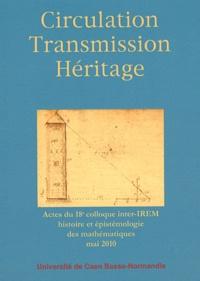 Commission inter-IREM - Circulation Transmission Héritage - Histoire et épistémologie des mathématiques.