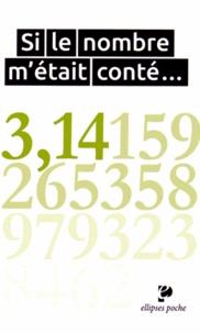 Commission inter-IREM et  IREM de Basse-Normandie - Si le nombre m'était conté....