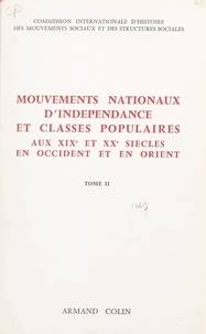 Commission internationale d'hi et Ernest Labrousse - Mouvements nationaux d'indépendance et classes populaires, aux XIXe et XXe siècles, en Occident et en Orient (2).