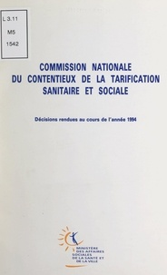 Commission nationale du conten et  Ministère des affaires sociale - Décisions rendues au cours de l'année 1994.