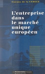 Commission pour l'étude des Co et Martin Bangemann - L'entreprise dans le marché unique européen - Acte du 7e Colloque international de la CEDECE, Paris, les 8 et 9 octobre 1992.