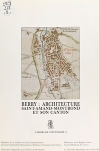 Commission régionale Centre, i - Berry, architecture : Saint-Amand-Montrond et son canton.