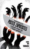 Commission Sexta de l'EZLN - Pistes zapatistes - La pensée critique face à l'hydre capitaliste.