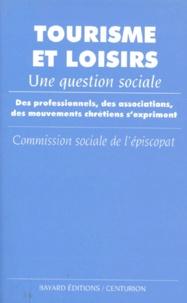 Commission Sociale Episcopat - Tourisme et loisirs, une question sociale.