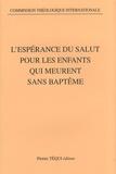 Commission Théologique - L'espérance du salut pour les enfants qui meurent sans baptême.