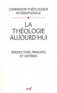 Commission Théologique - La théologie aujourd'hui : perspectives, principes et critères.