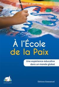 Communauté de Sant'Egidio - A l'Ecole de la paix - Une expérience éducative dans un monde global.