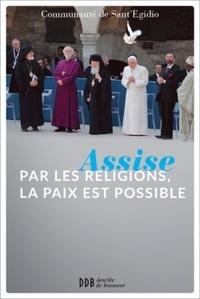 Assise par les religions, la paix est possible -  Communauté de Sant'Egidio pdf epub