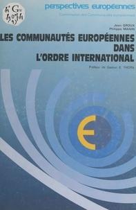 Communautés européennes. Commi et Jean Groux - Les communautés européennes dans l'ordre international.