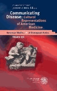 Communicating Disease - Cultural Representations of American Medicine.