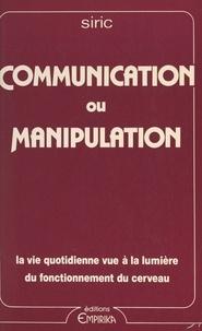 Communication ou manipulation.