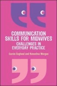 Communication Skills for Midwives - Challenges in Every Day Practice.