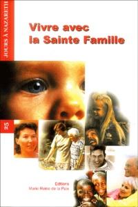 Communion Marie Reine - Vivre avec la Sainte Famille - Vingt-cinq jours à Nazareth.