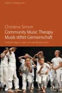 Community Music Therapy - Musik stiftet Gemeinschaft - Heilsame Wege in einer sich wandelnden Kultur.
