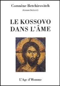 Comnène Betchirovitch - Le Kossovo dans l'âme.