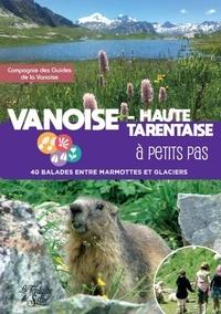 Compagnie Guides de la Vanoise - Vanoise - Haute Tarentaise à petits pas - 40 balades entre marmottes et glaciers.