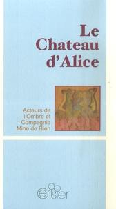 Compagnie Mine de Rien - Le Château d'Alice.