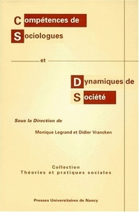 Monique Legrand - Compétences de sociologues et dynamiques de société - Contributions au colloque, Nancy, 14 et 15 mars 1996.