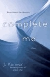 Complete Me - A Novel.