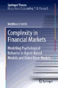 Complexity in Financial Markets - Modeling Psychological Behavior in Agent-Based Models and Order Book Models.