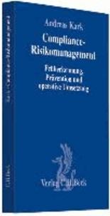 Compliance-Risikomanagement - Früherkennung, Prävention und operative Umsetzung.