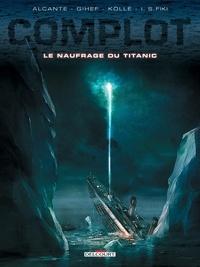 Alcante - Complot T04 - Le Naufrage du Titanic.