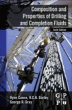 Composition and Properties of Drilling and Completion Fluids.