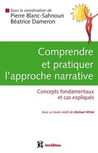 Pierre Blanc-Sahnoun - Comprendre et pratiquer l'approche narrative.