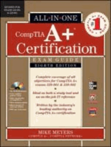 CompTIA A+ Certification All-in-One Exam Guide, (Exams 220-701 & 220-702).