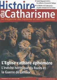 Charles Peytavie - Histoire du catharisme N° 2, Janvier-Mars 2 : L'Eglise cathare éphémère - L'évêché hérétique du Razès et la Guerre de Limoux.