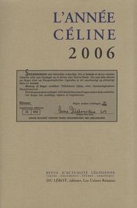 Gaël Richard et Henri Godard - L'année Céline 2006 : .