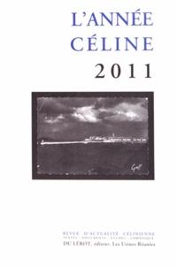 Henri Godard et Jean-Pierre Latterner - L'année Céline 2011 : .