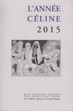 Henri Godard et Alice Kaplan - L'année Céline 2015.