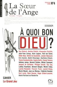 Guy Debord et Alexandre Vialatte - La Soeur de l'Ange N° 4, Automne 2006 : A quoi bon Dieu ?.