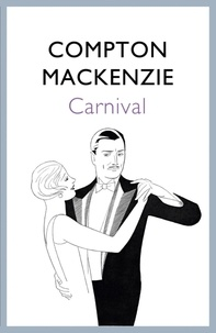 Compton Mackenzie - Carnival.