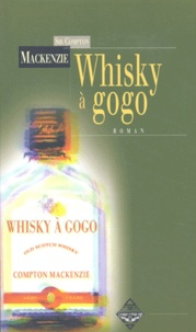 Compton Mackenzie - Whisky à gogo.