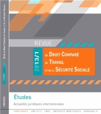 Isabelle Daugareilh - Revue de droit comparé du travail et de la sécurité sociale N° 2013/1 : Actualités juridiques internationales.