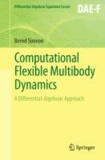 Computational Flexible Multibody Dynamics - A Differential-Algebraic Approach.