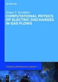Computational Physics of Electric Discharges in Gas Flows.