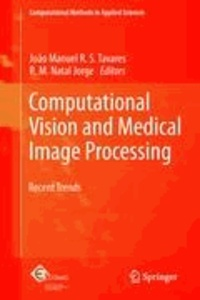 João Manuel R. S. Tavares - Computational Vision and Medical Image Processing - Recent Trends.