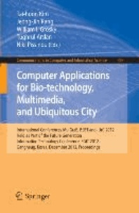 Computer Applications for Bio-technology, Multimedia and Ubiquitous City - International Conferences, MulGraB, BSBT and IUrC 2012, Held as Part of the Future Generation Information Technology Conference, FGIT 2012, Gangneug, Korea, December 16-19, 2012. Proceedings.