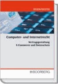 Computer- und Internetrecht - Vertragsgestaltung, E-Commerce und Datenschutz.
