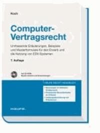 Computer-Vertragsrecht. Buch, Mustersammlung und CD-ROM - Umfassende Erläuterungen, Beispiele und Musterformulare für Erwerb und Nutzung von EDV-Systemen.