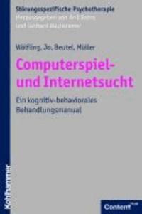 Computerspiel- und Internetsucht - Ein kognitiv-behaviorales Behandlungsmanual.