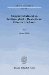 Computerstrafrecht im Rechtsvergleich - Deutschland, Österreich, Schweiz.