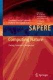 Computing Nature - Turing Centenary Perspective.