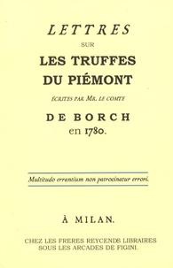 Comte de Borch - Lettres sur les truffes du Piémont.
