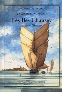 Comte de Gibon - Les Iles Chausey et leur Histoire - Un archipel normand.