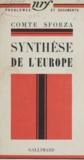 Comte Sforza - Synthèse de l'Europe - Apparences diplomatiques et réalités psychologiques.